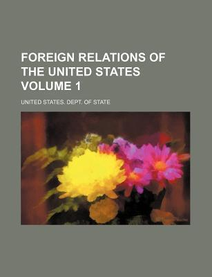 Foreign Relations of the United States Volume 1