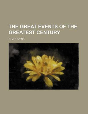 The Great Events of the Greatest Century