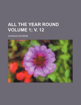 All the Year Round Volume 1; V. 12