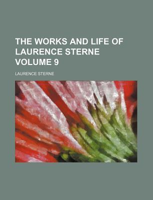 The Works and Life of Laurence Sterne Volume 9