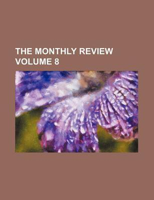 The Monthly Review Volume 8