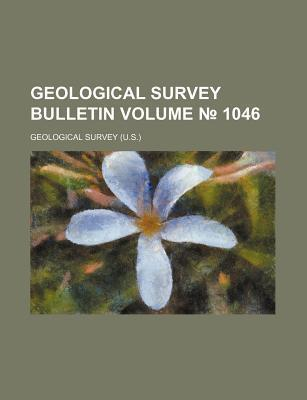 Geological Survey Bulletin Volume 1046