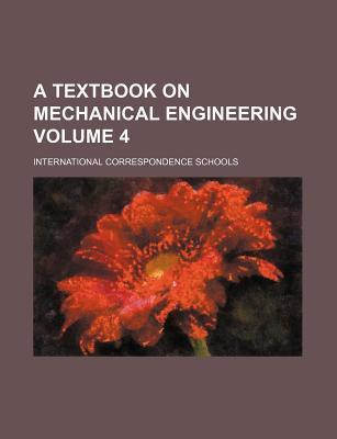 A Textbook on Mechanical Engineering Volume 4