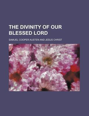 The Divinity of Our Blessed Lord
