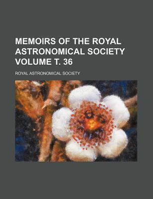 Memoirs of the Royal Astronomical Society Volume . 36