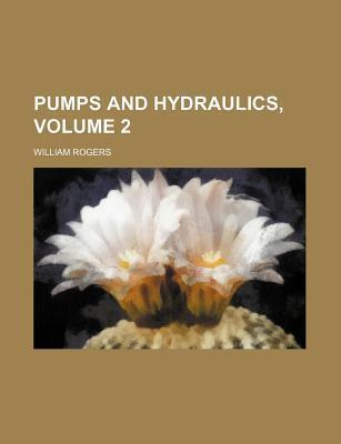 Pumps and Hydraulics, Volume 2