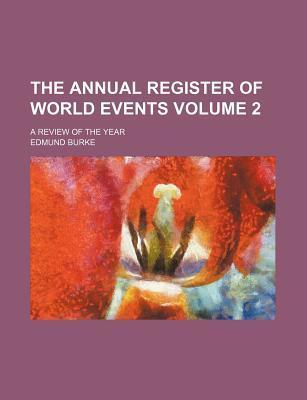 The Annual Register of World Events; A Review of the Year Volume 2