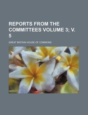 Reports from the Committees Volume 3; V. 5