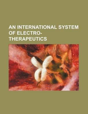An International System of Electro-Therapeutics