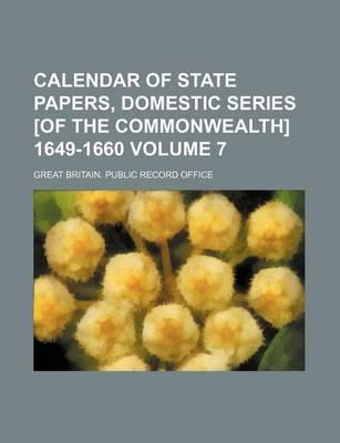 Calendar of State Papers, Domestic Series [Of the Commonwealth] 1649-1660 Volume 7