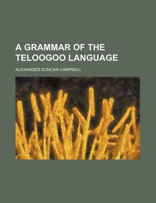 A Grammar of the Teloogoo Language