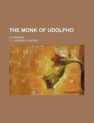The Monk of Udolpho; A Romance