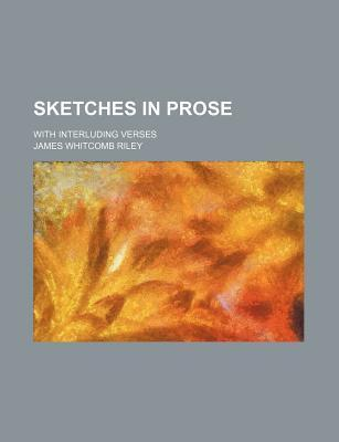 Sketches in Prose; With Interluding Verses