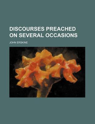 Discourses Preached on Several Occasions