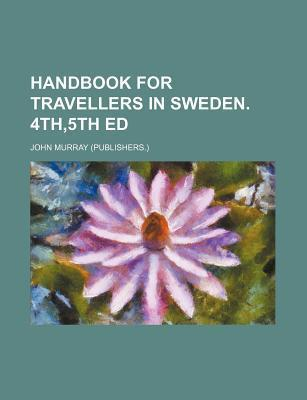 Handbook for Travellers in Sweden. 4th,5th Ed