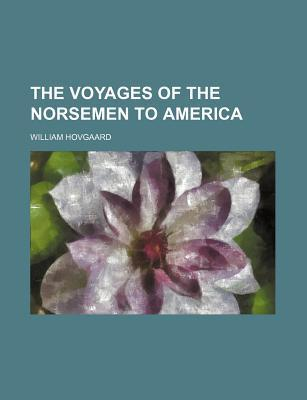 The Voyages of the Norsemen to America