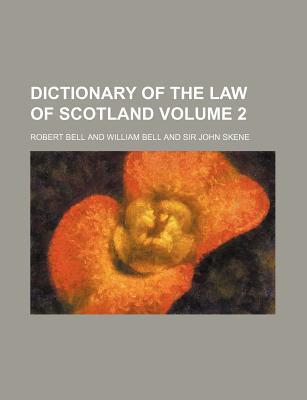 Dictionary of the Law of Scotland Volume 2