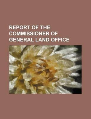 Report of the Commissioner of General Land Office