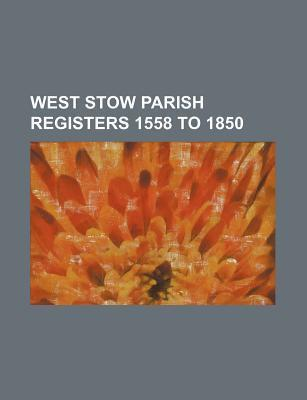 West Stow Parish Registers 1558 to 1850