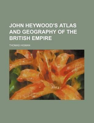 John Heywood's Atlas and Geography of the British Empire