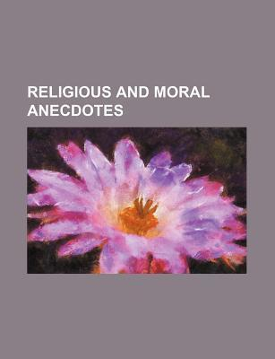 Religious and Moral Anecdotes