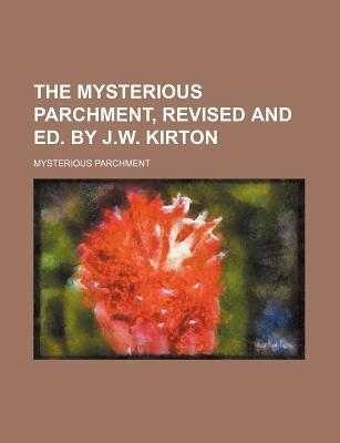 The Mysterious Parchment, Revised and Ed. by J.W. Kirton