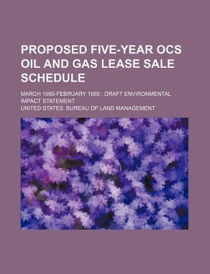 Proposed Five-Year Ocs Oil and Gas Lease Sale Schedule; March 1980-February 1985 Draft Environmental Impact Statement