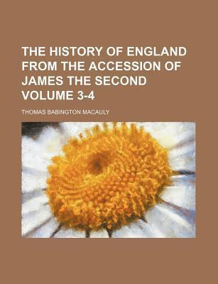 The History of England from the Accession of James the Second Volume 3-4