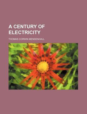 A Century of Electricity