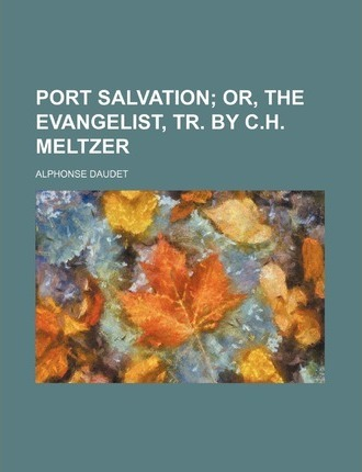 Port Salvation; Or, the Evangelist, Tr. by C.H. Meltzer
