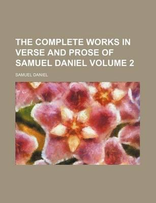The Complete Works in Verse and Prose of Samuel Daniel Volume 2