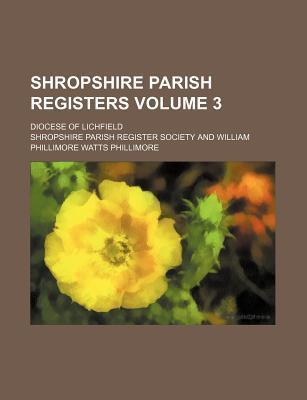 Shropshire Parish Registers; Diocese of Lichfield Volume 3