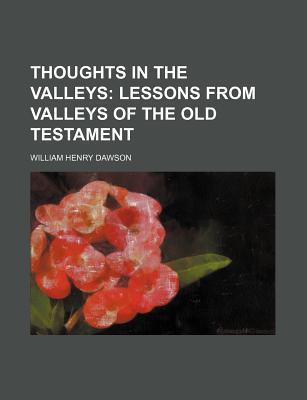 Thoughts in the Valleys; Lessons from Valleys of the Old Testament
