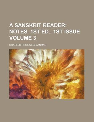 A Sanskrit Reader; Notes. 1st Ed., 1st Issue Volume 3