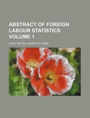 Abstract of Foreign Labour Statistics Volume 1