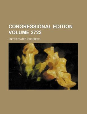 Congressional Edition Volume 2722
