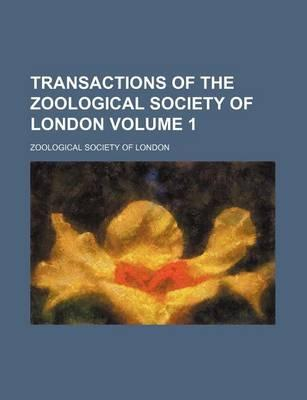 Transactions of the Zoological Society of London Volume 1