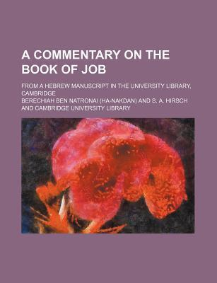 A Commentary on the Book of Job; From a Hebrew Manuscript in the University Library, Cambridge
