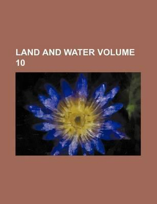 Land and Water Volume 10