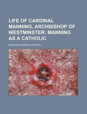 Life of Cardinal Manning, Archbishop of Westminster; Manning as a Catholic