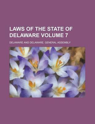 Laws of the State of Delaware Volume 7