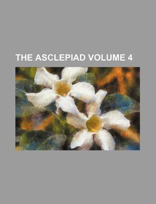 The Asclepiad Volume 4