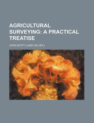 Agricultural Surveying; A Practical Treatise
