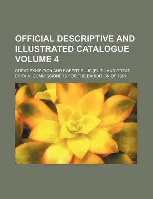 Official Descriptive and Illustrated Catalogue Volume 4