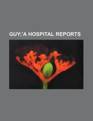 Guy; 'a Hospital Reports