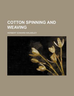 Cotton Spinning and Weaving