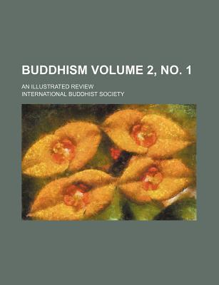 Buddhism; An Illustrated Review Volume 2, No. 1