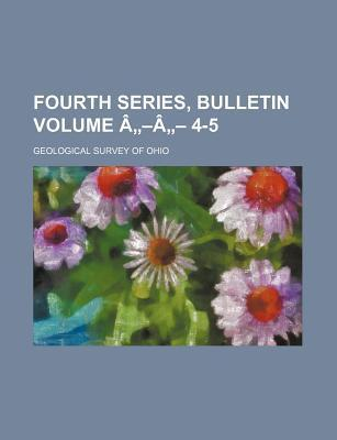 Fourth Series, Bulletin Volume A A 4-5
