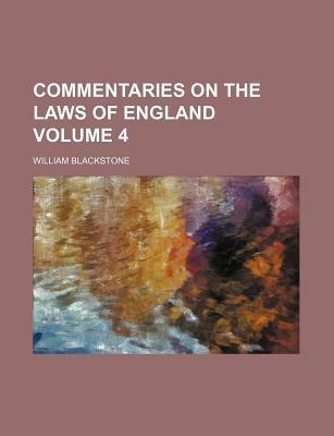 Commentaries on the Laws of England Volume 4