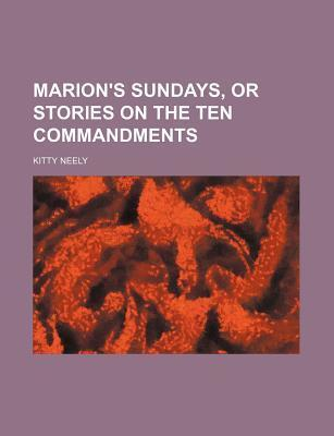 Marion's Sundays, or Stories on the Ten Commandments